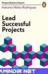 Lead Successful Projects (Penguin Business Experts)