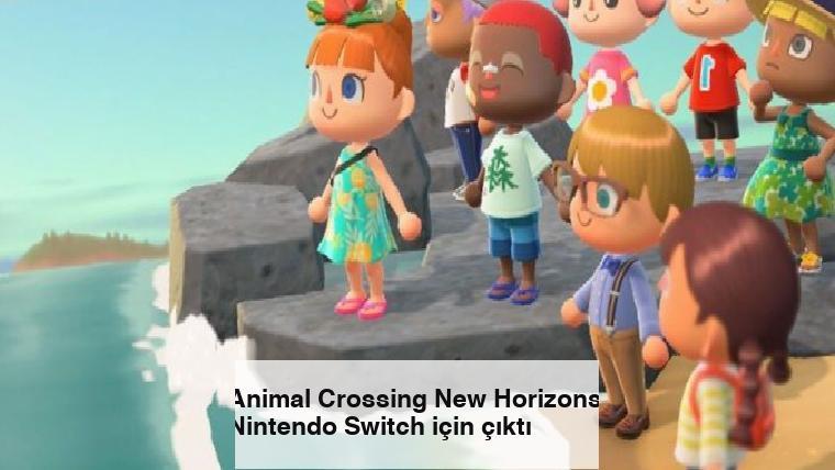 Animal Crossing New Horizons, Nintendo Switch için çıktı