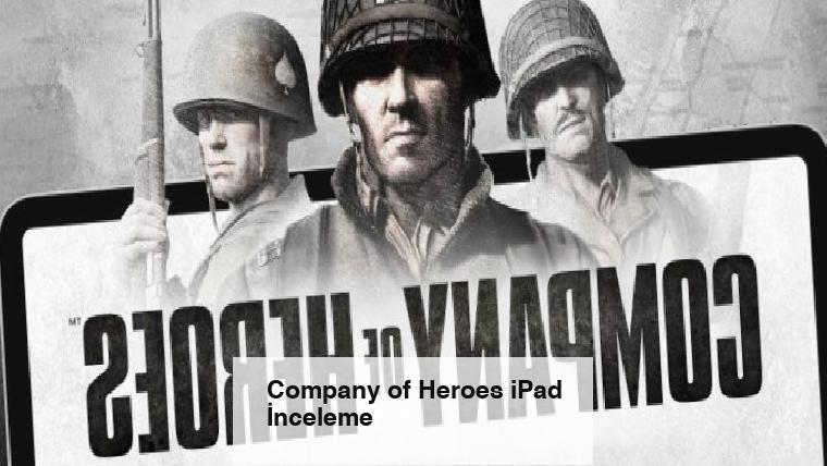 Company of Heroes iPad İnceleme