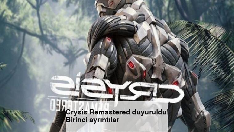 Crysis Remastered duyuruldu! Birinci ayrıntılar