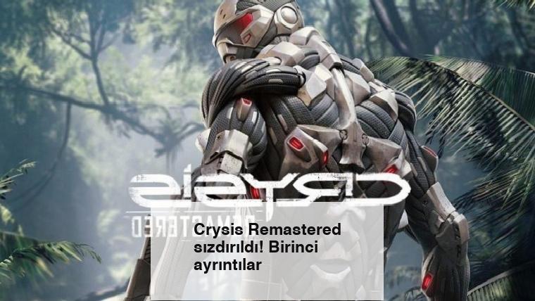 Crysis Remastered sızdırıldı! Birinci ayrıntılar