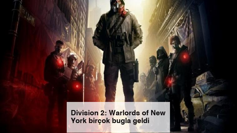 Division 2: Warlords of New York birçok bugla geldi