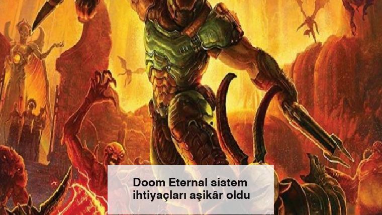 Doom Eternal sistem ihtiyaçları aşikâr oldu