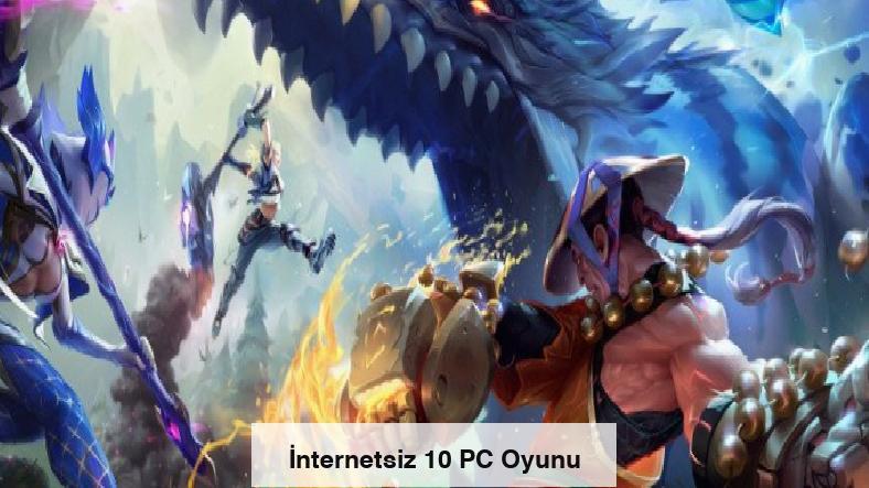 İnternetsiz 10 PC Oyunu