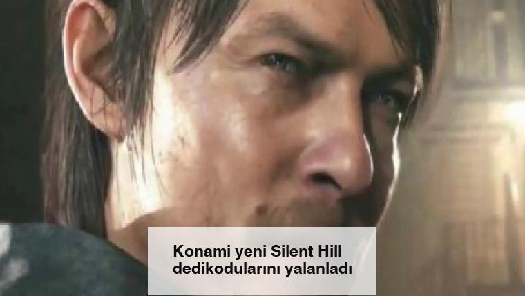 Konami yeni Silent Hill dedikodularını yalanladı