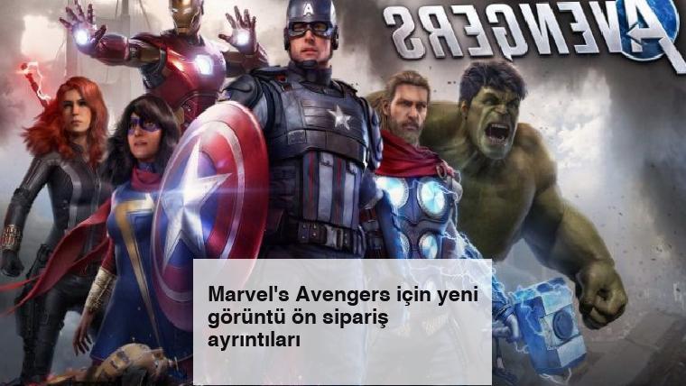 Marvel's Avengers için yeni görüntü ön sipariş ayrıntıları
