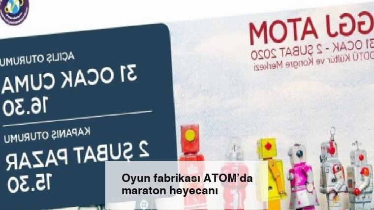 Oyun fabrikası ATOM'da maraton heyecanı