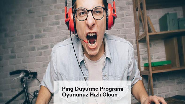 Ping Düşürme Programı Oyununuz Hızlı Olsun