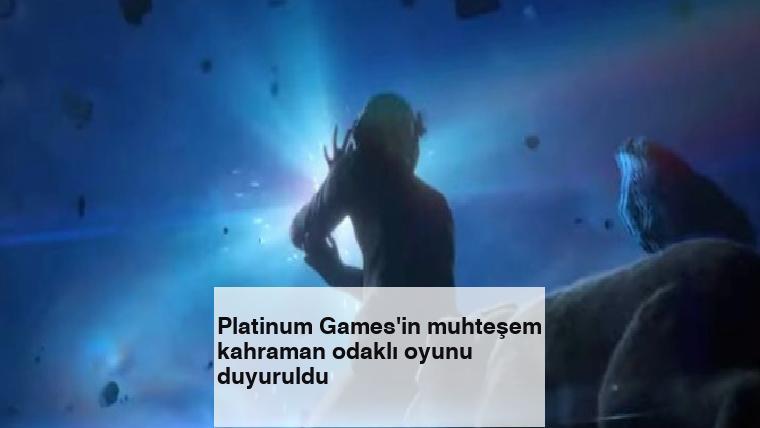 Platinum Games'in muhteşem kahraman odaklı oyunu duyuruldu