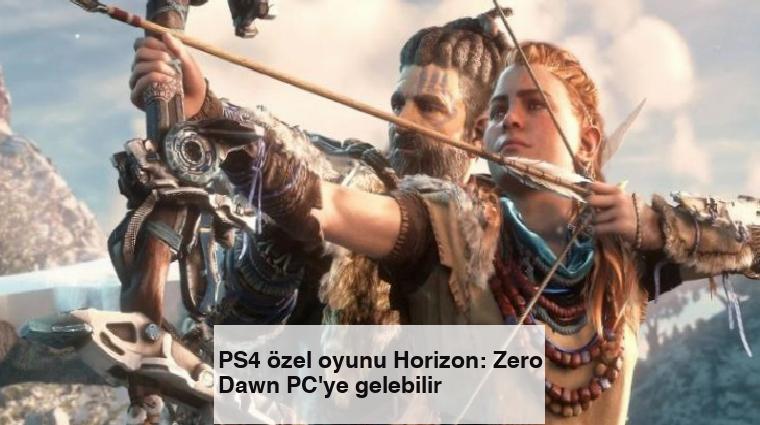 PS4 özel oyunu Horizon: Zero Dawn PC'ye gelebilir