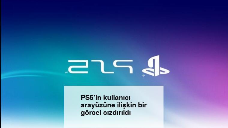 PS5'in kullanıcı arayüzüne ilişkin bir görsel sızdırıldı