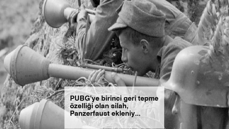 PUBG'ye birinci geri tepme özelliği olan silah, Panzerfaust ekleniyor