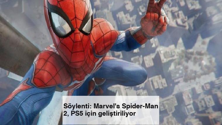 Söylenti: Marvel's Spider-Man 2, PS5 için geliştiriliyor