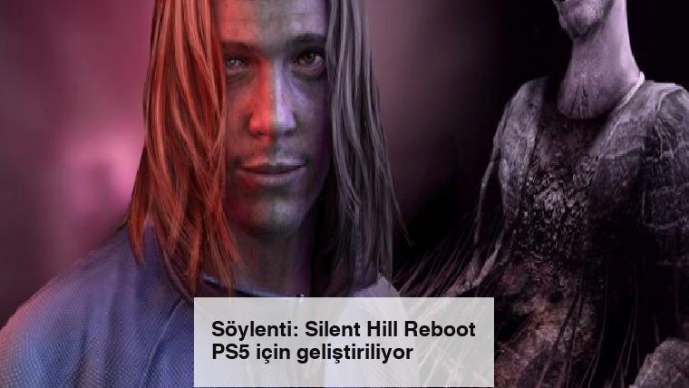 Söylenti: Silent Hill Reboot PS5 için geliştiriliyor