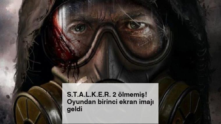 S.T.A.L.K.E.R. 2 ölmemiş! Oyundan birinci ekran imajı geldi