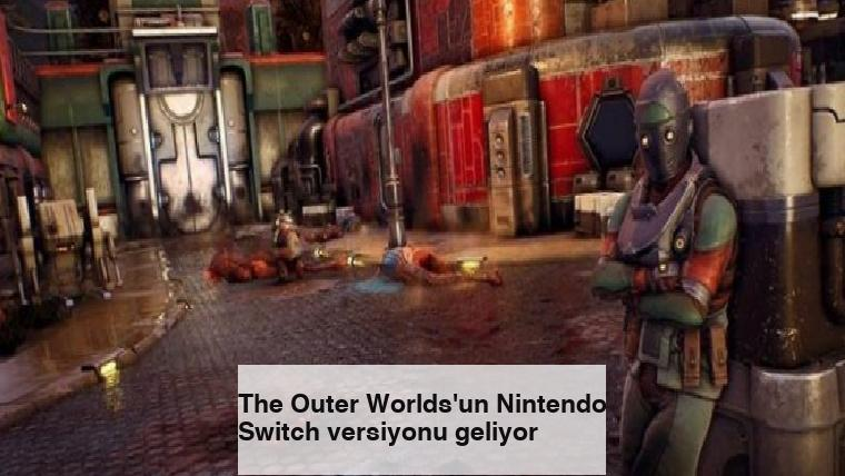 The Outer Worlds'un Nintendo Switch versiyonu geliyor