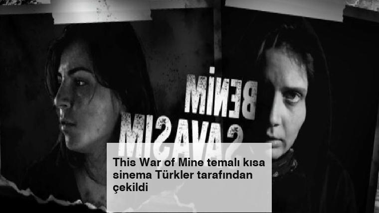 This War of Mine temalı kısa sinema Türkler tarafından çekildi