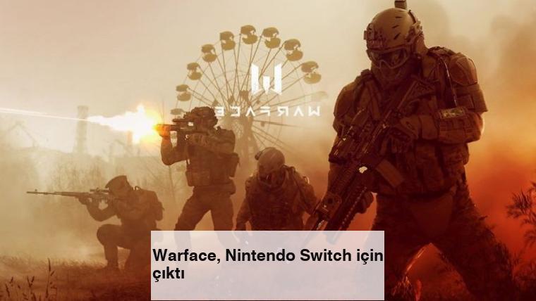 Warface, Nintendo Switch için çıktı