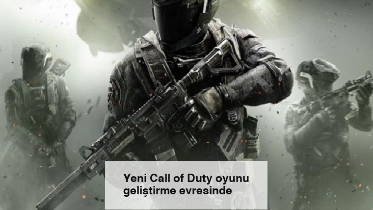 Yeni Call of Duty oyunu geliştirme evresinde