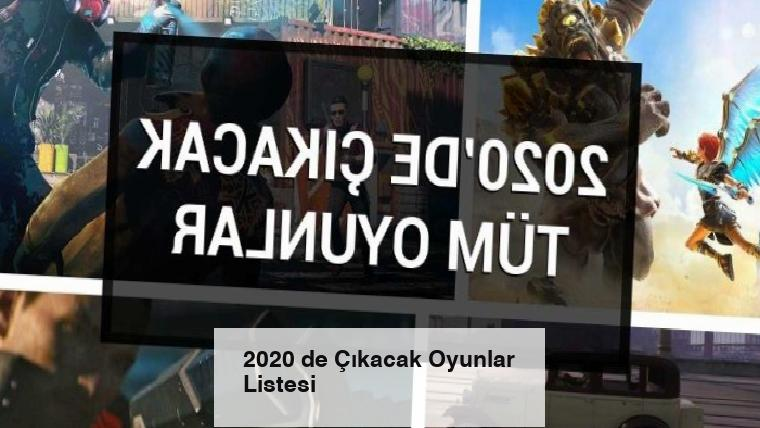 2020 de Çıkacak Oyunlar Listesi