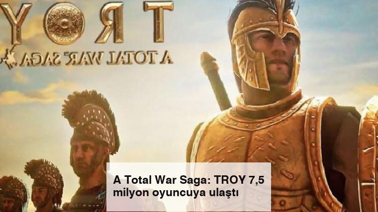 A Total War Saga: TROY 7,5 milyon oyuncuya ulaştı