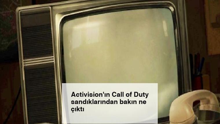 Activision'ın Call of Duty sandıklarından bakın ne çıktı