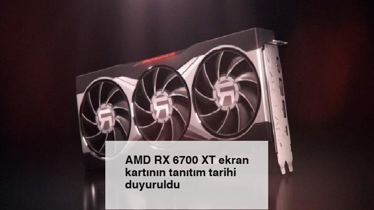 AMD RX 6700 XT ekran kartının tanıtım tarihi duyuruldu
