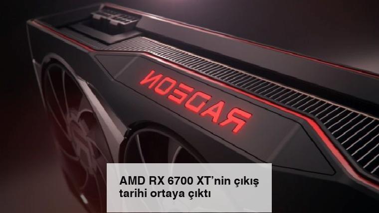 AMD RX 6700 XT'nin çıkış tarihi ortaya çıktı
