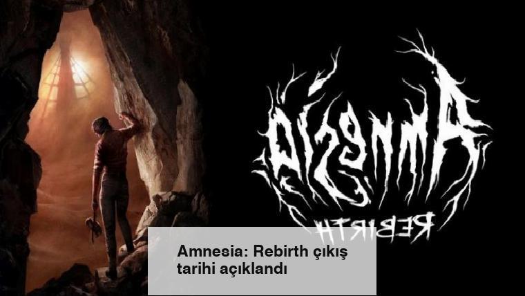 Amnesia: Rebirth çıkış tarihi açıklandı