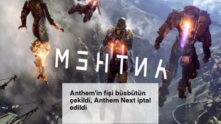 Anthem'in fişi büsbütün çekildi, Anthem Next iptal edildi