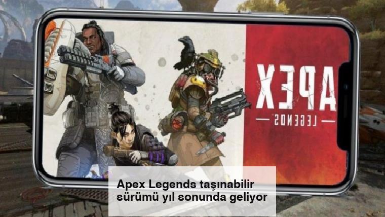 Apex Legends taşınabilir sürümü yıl sonunda geliyor