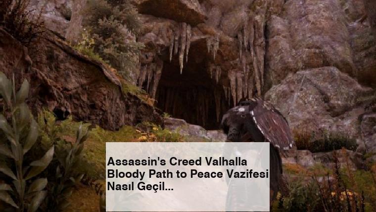 Assassin's Creed Valhalla Bloody Path to Peace Vazifesi Nasıl Geçilir?