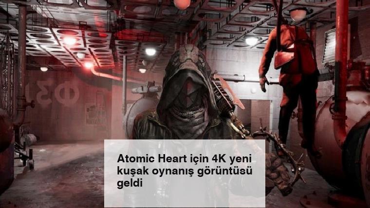 Atomic Heart için 4K yeni kuşak oynanış görüntüsü geldi