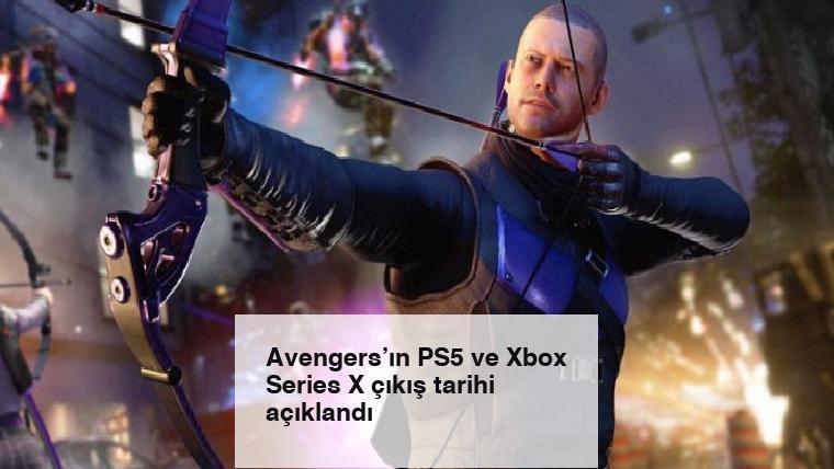 Avengers'ın PS5 ve Xbox Series X çıkış tarihi açıklandı