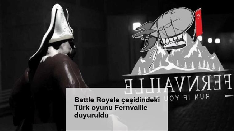 Battle Royale çeşidindeki Türk oyunu Fernvaille duyuruldu