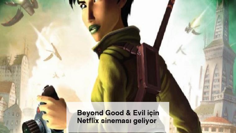 Beyond Good & Evil için Netflix sineması geliyor