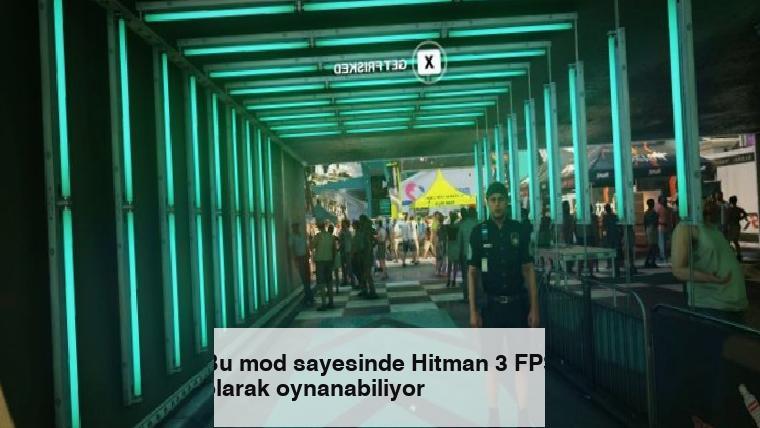 Bu mod sayesinde Hitman 3 FPS olarak oynanabiliyor