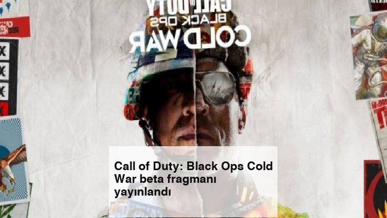 Call of Duty: Black Ops Cold War beta fragmanı yayınlandı