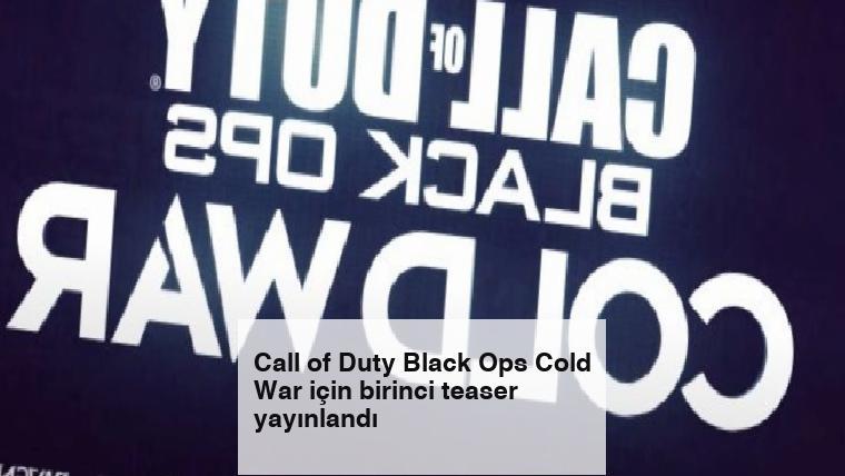 Call of Duty Black Ops Cold War için birinci teaser yayınlandı
