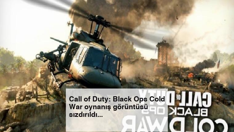 Call of Duty: Black Ops Cold War oynanış görüntüsü sızdırıldı