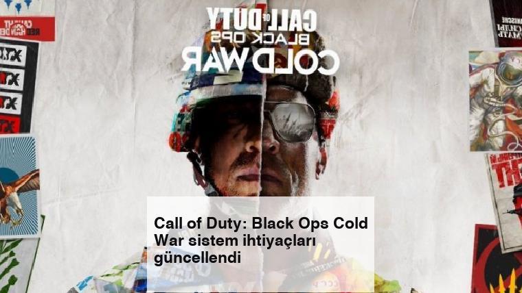 Call of Duty: Black Ops Cold War sistem ihtiyaçları güncellendi