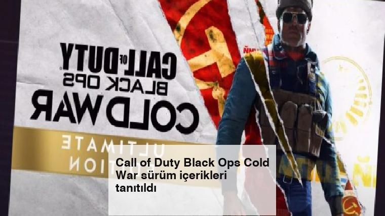 Call of Duty Black Ops Cold War sürüm içerikleri tanıtıldı