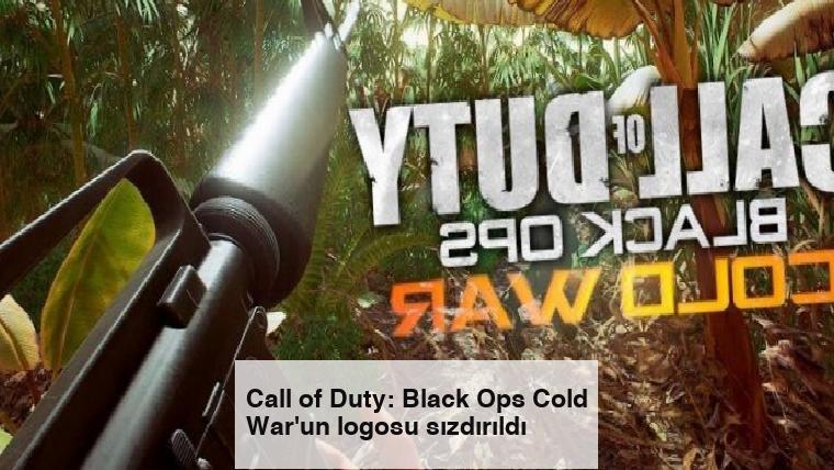 Call of Duty: Black Ops Cold War'un logosu sızdırıldı