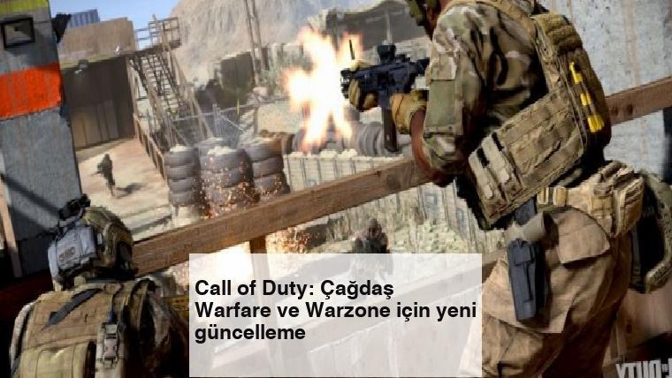 Call of Duty: Çağdaş Warfare ve Warzone için yeni güncelleme