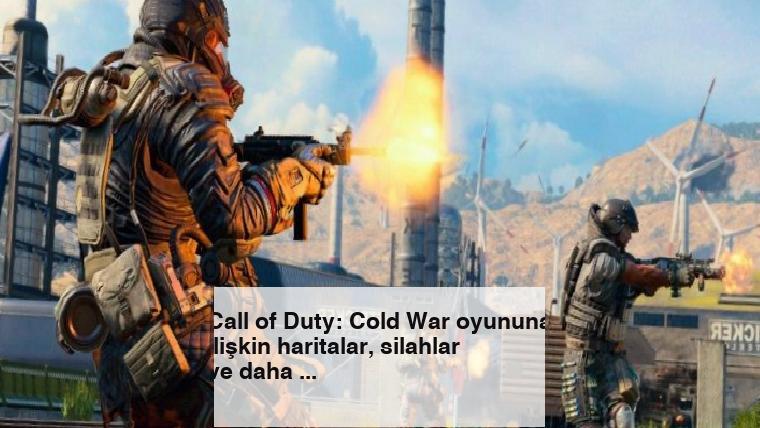 Call of Duty: Cold War oyununa ilişkin haritalar, silahlar ve daha fazlası sızdırıldı