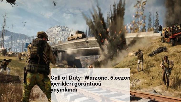 Call of Duty: Warzone, 5.sezon içerikleri görüntüsü yayınlandı