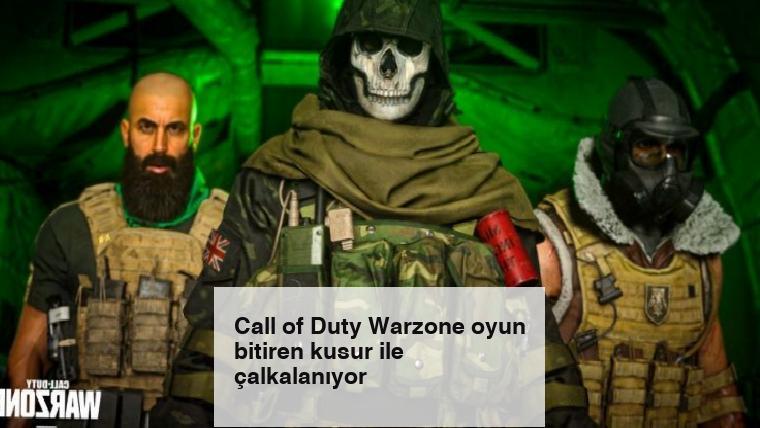 Call of Duty Warzone oyun bitiren kusur ile çalkalanıyor