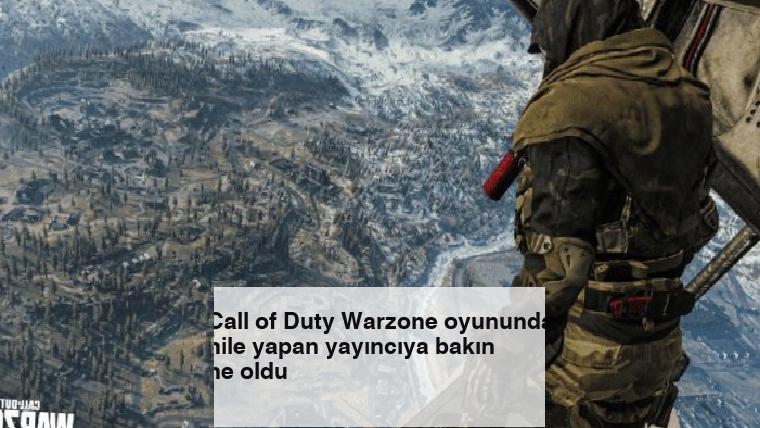 Call of Duty Warzone oyununda hile yapan yayıncıya bakın ne oldu