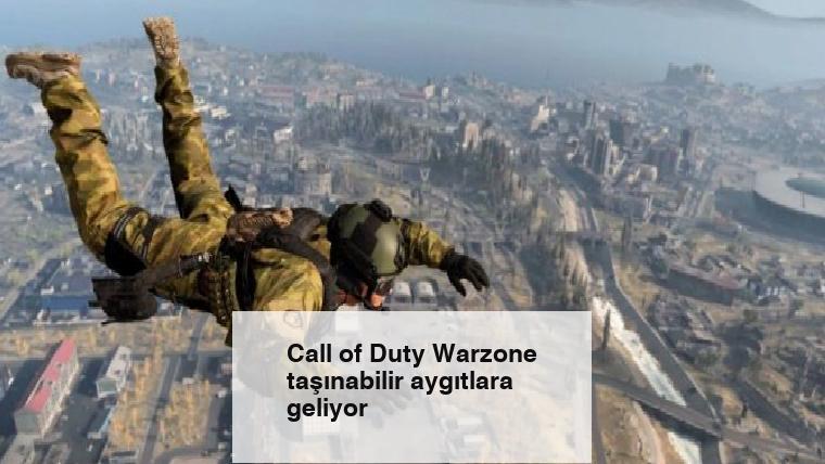 Call of Duty Warzone taşınabilir aygıtlara geliyor