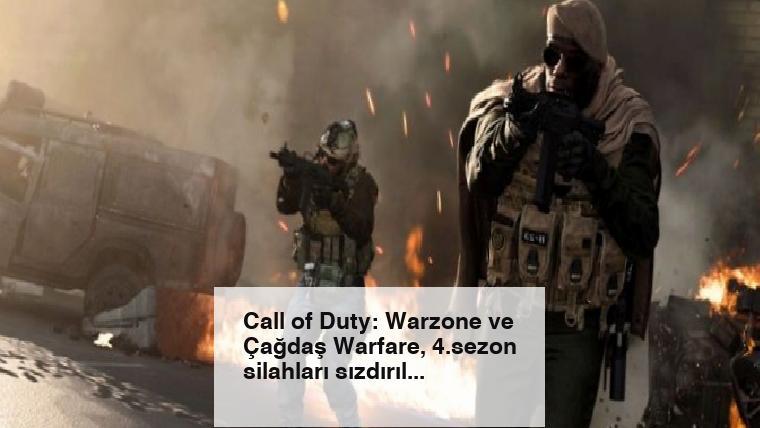 Call of Duty: Warzone ve Çağdaş Warfare, 4.sezon silahları sızdırıldı